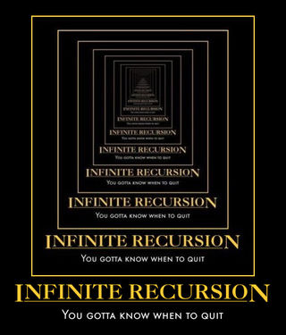 [Image: InfiniteRecursion.jpg]