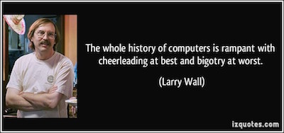 Larry Wall Bigotry Quote